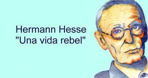Hermann Hesse: Una vida rebelde